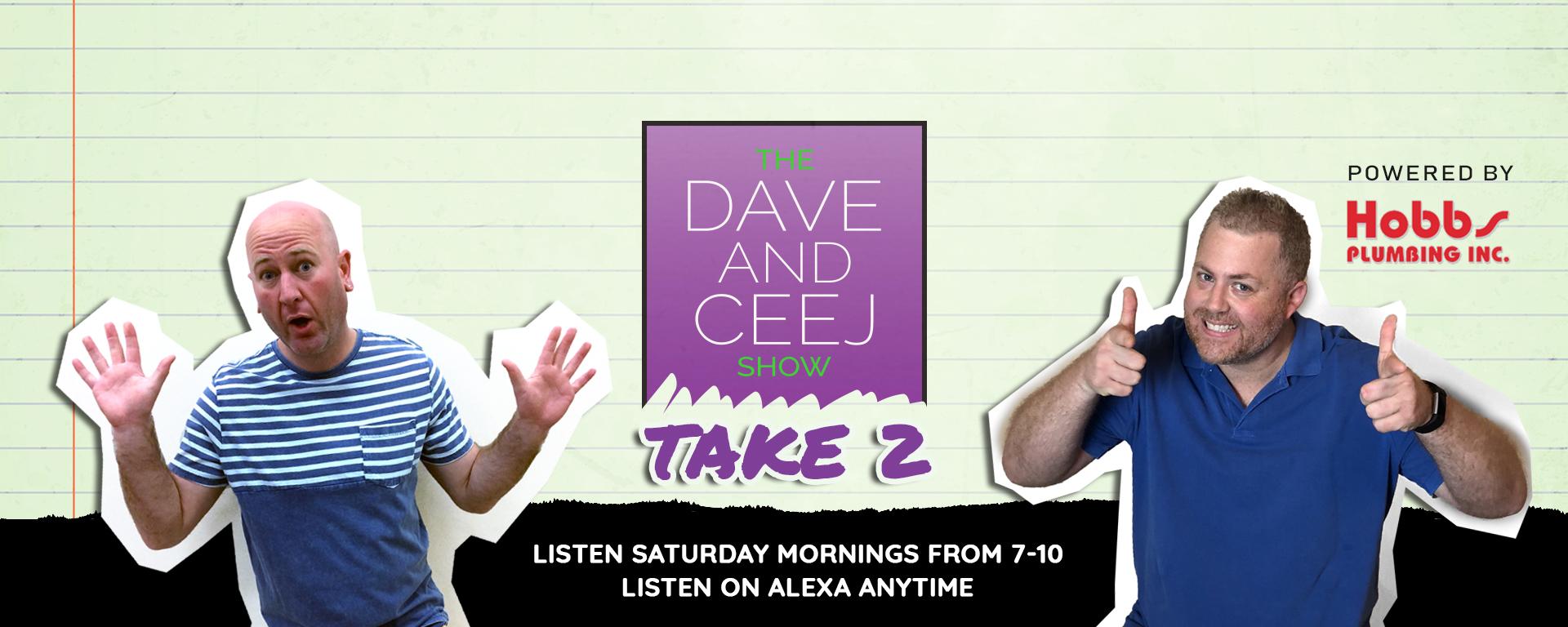 Dave & Ceej Take 2
